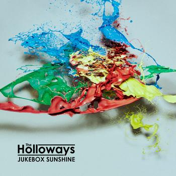 The Holloways - Jukebox Sunshine / Not Fair