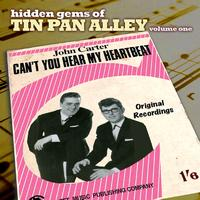 John Carter - Hidden Gems of Tin Pan Alley, Vol. 1 - Can't You Hear My Heartbeat