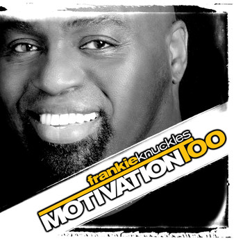 Frankie Knuckles - Motivation Too
