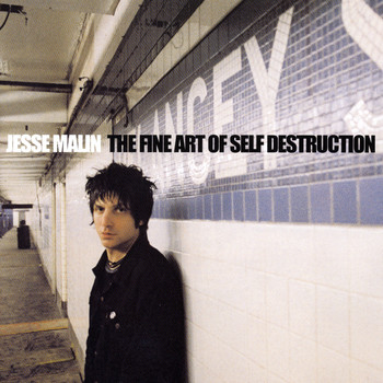 Jesse Malin - The Fine Art of Self-Destruction