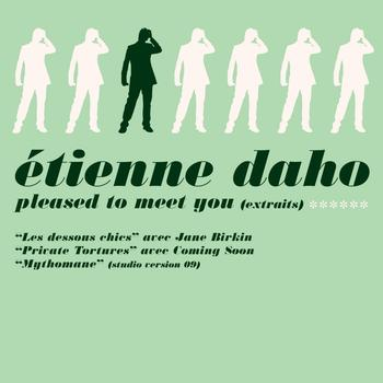 Etienne Daho - Pleased to Meet You (Extraits)