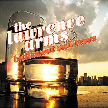 The Lawrence Arms - Buttsweat and Tears