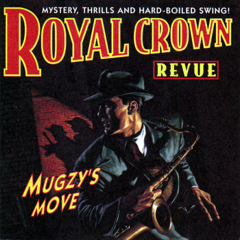 Royal Crown Revue - Mugzy's Move