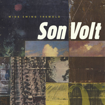 Son Volt - Wide Swing Tremelo