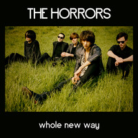 The Horrors - Whole New Way