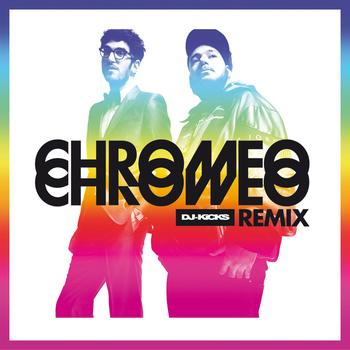 Chromeo - DJ KiCKS Re(Mix)