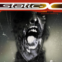 Static-X - Wisconsin Death Trip (Explicit)