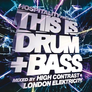Various Artists - Hospitality Presents This Is Drum + Bass - Mixed By High Contrast + London Elektricity