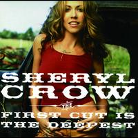 Sheryl Crow - The First Cut Is The Deepest (International Version)