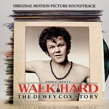 "Walk Hard (Motion Picture Soundtrack) - Walk Hard: The Dewey Cox Story ""Original Motion Picture Soundtrack"""
