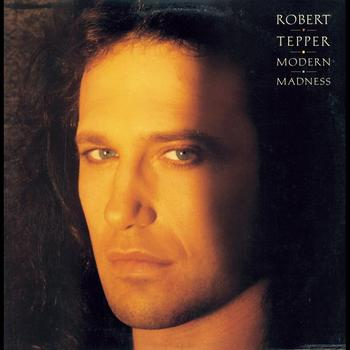 Robert Tepper - Modern Madness
