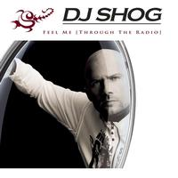 DJ Shog - Feel Me (Through The Radio)