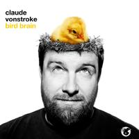 Claude Vonstroke - Bird Brain
