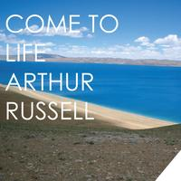Arthur Russell - Come To Life