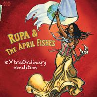 Rupa & the April Fishes - eXtraOrdinary rendition