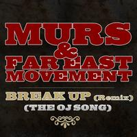 Murs - Break Up [Remix] (The OJ Song)