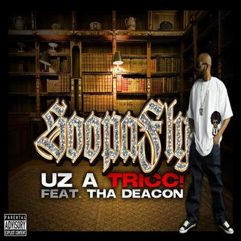 Soopafly - Uz A Tricc! (feat. Tha Deacon) - Single