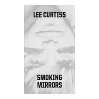 Lee Curtiss - Smoking Mirrors