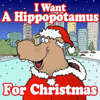 Various Artists - I Want a Hippopotamus for Christmas