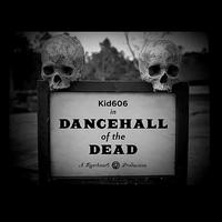 Kid606 - Dancehall of the Dead EP