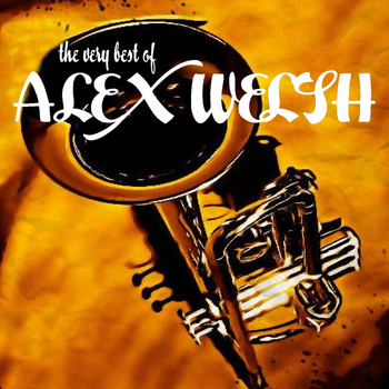 Alex Welsh - The Very Best of Alex Welsh