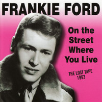 Frankie Ford - On The Street Where You Live