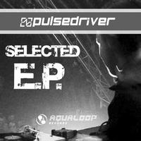 Pulsedriver - Selected EP