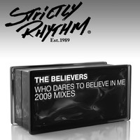 The Believers - Who Dares to Believe In Me? (2009 Mixes)