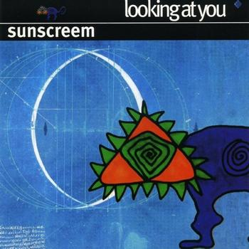 Sunscreem - Looking At You