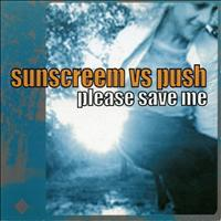 Sunscreem - Please Save Me