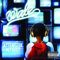 Wale - Attention Deficit (Explicit)