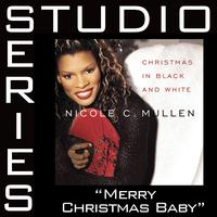Nicole C. Mullen - Merry Christmas, Baby [Studio Series Performance Track]