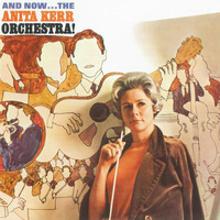 Anita Kerr - And Now...The Anita Kerr Orchestra!