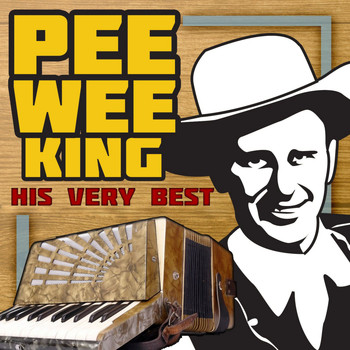 Pee Wee King - His Very Best (Rerecorded Version)