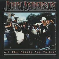 John Anderson - All The People Are Talkin'