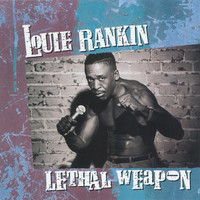 Louie Rankin - Lethal Weapon