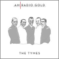 The Tymes - AM Radio Gold: The Tymes (Remastered)