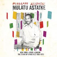 Mulatu Astatke - New York - Addis - LondonThe Story of Ethio Jazz 1965-1975