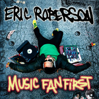 Eric Roberson - Music Fan First