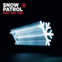 Snow Patrol - Just Say Yes (International 2track eSingle)