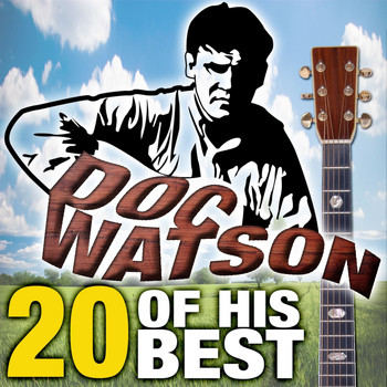 Doc Watson - 20 Of His Best
