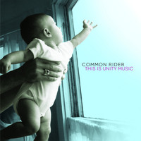 Common Rider - This Is Unity Music