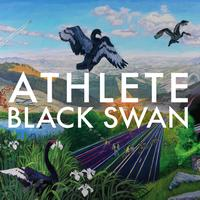 Athlete - Black Swan ([Blank])