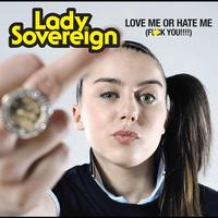 Lady Sovereign - Love Me Or Hate Me (Clean)