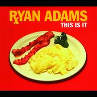 Ryan Adams - This Is It (International Version)