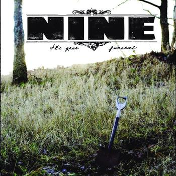Nine - It's Your Funeral