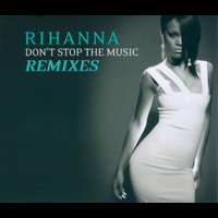 Rihanna - Don't Stop The Music/ Remixes