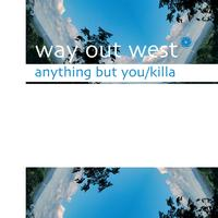 Way Out West - Anything But You