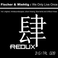 Fischer & Miethig - We Only Live Once