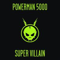 Powerman 5000 - Super Villain